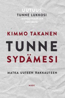 Takanen, Kimmo - Tunne sydämesi: Matka uuteen rakkauteen, e-kirja