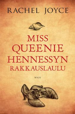 Joyce, Rachel - Miss Queenie Hennessyn rakkauslaulu, e-kirja