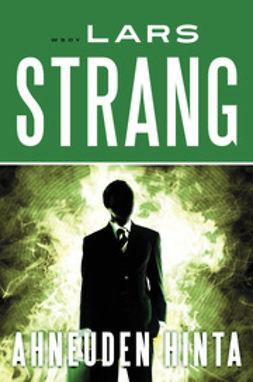 Strang, Lars - Ahneuden hinta, e-bok