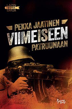 Jaatinen, Pekka - Viimeiseen patruunaan: Lapin sota 1, e-kirja