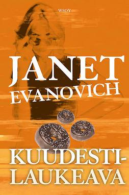 Evanovich, Janet - Kuudestilaukeava, e-bok