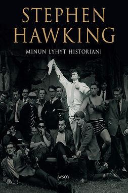 Hawking, Stephen - Minun lyhyt historiani, ebook