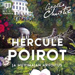 Christie, Agatha - Hercule Poirot ja huvimajan arvoitus, äänikirja