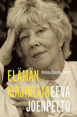 Eeva Joenpelto. Elämän kirjailija