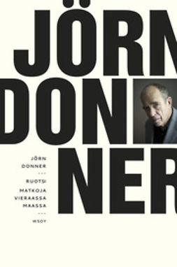 Donner, Jörn - Ruotsi. Matkoja vieraassa maassa, e-kirja
