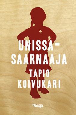 Koivukari, Tapio - Unissasaarnaaja, ebook