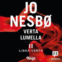 Nesbø, Jo - Verta lumella II - Lisää verta, äänikirja