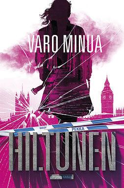 Hiltunen, Pekka - Varo minua: STUDIO 3, e-bok