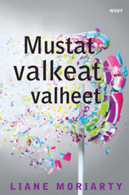Moriarty, Liane - Mustat valkeat valheet, ebook
