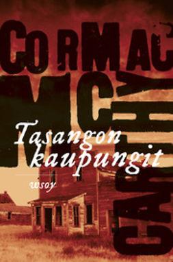 McCarthy, Cormac - Tasangon kaupungit, e-bok