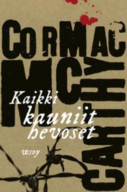 McCarthy, Cormac - Kaikki kauniit hevoset, e-kirja