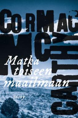 McCarthy, Cormac - Matka toiseen maailmaan, e-kirja