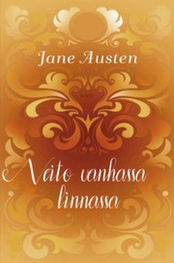 Austen, Jane - Neito vanhassa linnassa, e-kirja