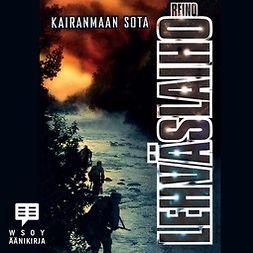 Lehväslaiho, Reino - Kairanmaan sota, audiobook