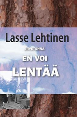 Lehtinen, Lasse - Siivetönnä en voi lentää, e-kirja