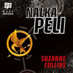 Collins, Suzanne - Nälkäpeli: Nälkäpeli 1, audiobook