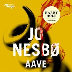 Nesbø, Jo - Aave, äänikirja
