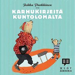 Parkkinen, Jukka - Karhukirjeitä kuntolomalta, äänikirja