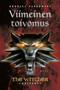 Sapkowski, Andrzej - Viimeinen toivomus: The Witcher - Noituri 1, e-kirja