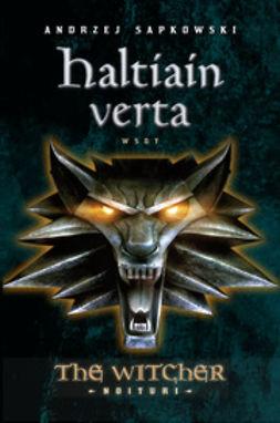 Sapkowski, Andrzej - Haltiain verta: The Witcher - Noituri 3, e-kirja