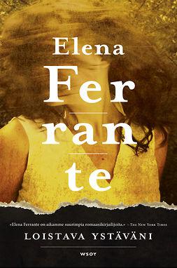Ferrante, Elena - Loistava ystäväni, e-kirja
