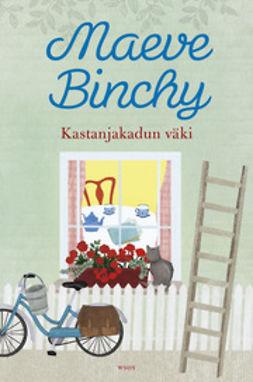 Binchy, Maeve - Kastanjakadun väki, e-kirja