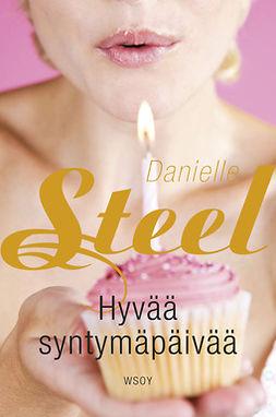 Steel, Danielle - Hyvää syntymäpäivää, e-kirja