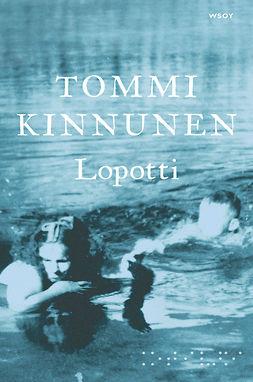 Kinnunen, Tommi - Lopotti, ebook