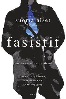 Silvennoinen, Oula - Suomalaiset fasistit, ebook