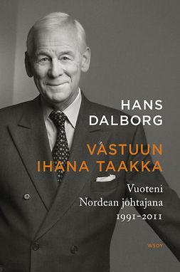 Dahlborg, Hans - Vastuun ihana taakka. Vuoteni Nordean johtajana 1991-2011, ebook