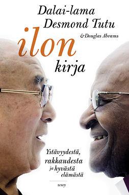 Ilon kirja: Ystävyydestä, rakkaudesta ja hyvästä elämästä