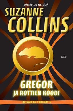 Collins, Suzanne - Gregor ja rottien koodi, e-kirja