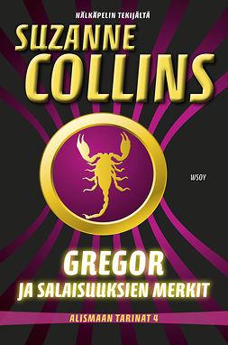 Collins, Suzanne - Gregor ja salaisuuksien merkit: Alismaan tarinat 4, e-kirja