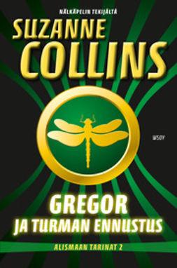 Collins, Suzanne - Gregor ja Turman ennustus, ebook
