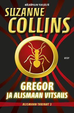 Collins, Suzanne - Gregor ja Alismaan vitsaus, ebook