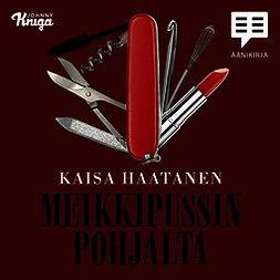 Haatanen, Kaisa - Meikkipussin pohjalta, audiobook