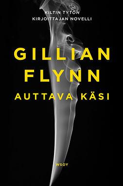 Flynn, Gillian - Auttava käsi, e-kirja