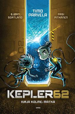 Parvela, Timo - Kepler62 Kirja kolme: Matka, ebook