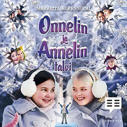 Kurenniemi, Marjatta - Onnelin ja Annelin talvi, äänikirja