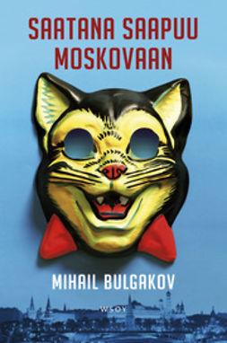 Bulgakov, Mihail - Saatana saapuu Moskovaan, e-kirja