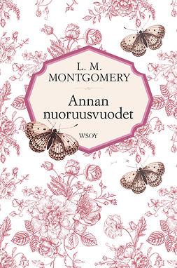 Montgomery, L. M. - Annan nuoruusvuodet, e-kirja