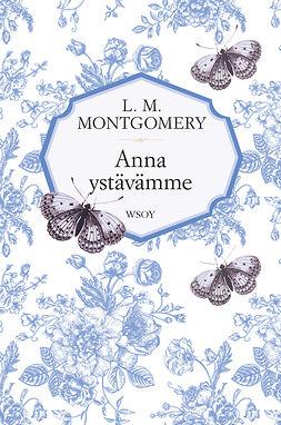 Montgomery, L. M. - Anna ystävämme, e-kirja