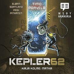 Parvela, Timo - Kepler62 Kirja kolme: Matka, audiobook