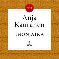 Kauranen, Anja - Ihon aika, äänikirja