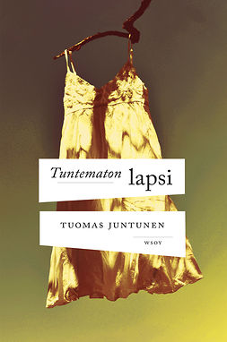Juntunen, Tuomas - Tuntematon lapsi: Romaani raskaudesta, ebook