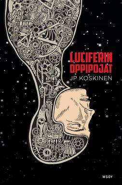 Koskinen, Juha-Pekka - Luciferin oppipojat, ebook