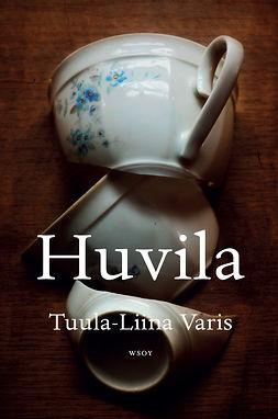 Varis, Tuula-Liina - Huvila, e-kirja