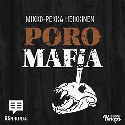 Heikkinen, Mikko-Pekka - Poromafia, audiobook