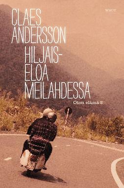Andersson, Claes - Hiljaiseloa Meilahdessa: Oton elämä 2, ebook
