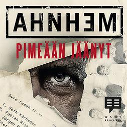 Ahnhem, Stefan - Pimeään jäänyt, audiobook
